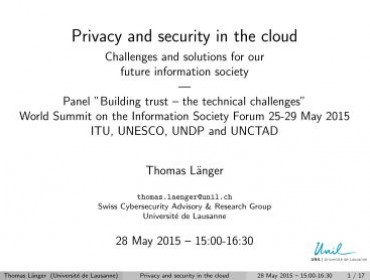 Privacy and security in the cloud - Challenges and solutions for our future information Society